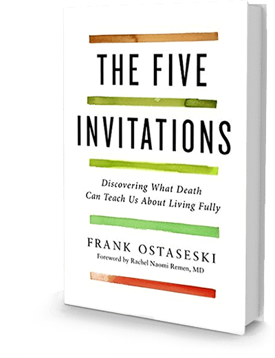 the five invitations what death can teach us about living fully